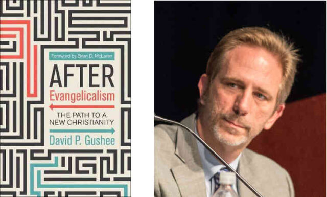 Author David Gushee and his book After Evangelicalism